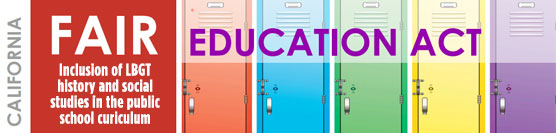 The FAIR Education Act (LGBT History Bill)