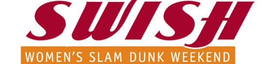 SWISH: Women's Slam Dunk Weekend